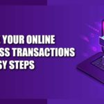 SECURE YOUR ONLINE BUSINESS TRANSACTIONS IN 5 EASY STEPS