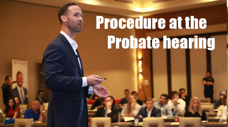 Procedure at the Probate hearing